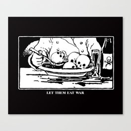 Let Them Eat War Canvas Print