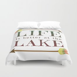 Life Is Better At The Lake - Summer Camp Camping Holiday Vacation Gift Duvet Cover