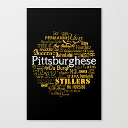Pittsburghese Canvas Print