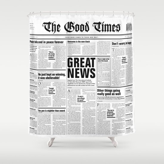 1 / Newspaper with only good news Shower Curtain by grandeduc   Society6