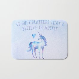 It Only Matters That I Believe In Myself Bath Mat