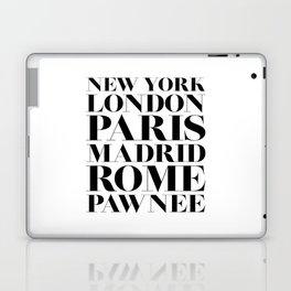 New York London Paris Madrid Rome Pawnee Laptop & iPad Skin