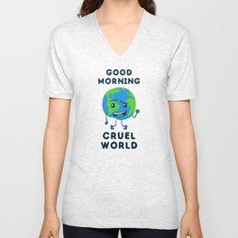 Good Morning Cruel World Unisex V-Neck