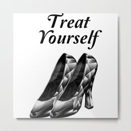 Treat Yourself Metal Print