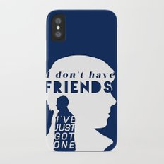 I don't have friends iPhone X Slim Case