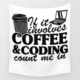 Coffee & Coding Programmer Software Developer Gift  Wall Tapestry