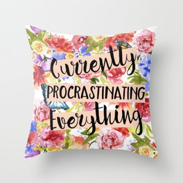 Currently Procrastinating Throw Pillow