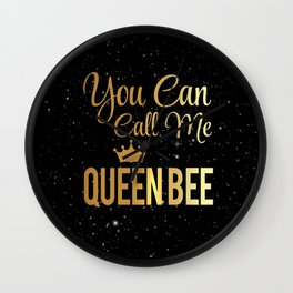 You Can Call Me Queen Bee Wall Clock