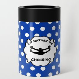 I'd Rather Be Cheering Design in Royal Blue Can Cooler