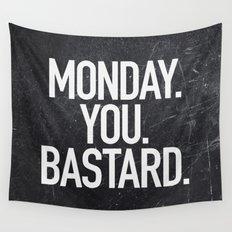Monday You Bastard Wall Tapestry
