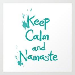 Keep Calm and Namaste Art Print