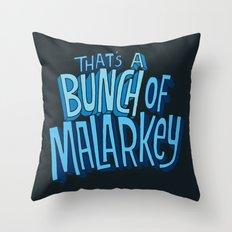 Malarkey Throw Pillow