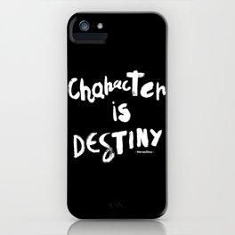 Character Is Destiny - Heraclitus iPhone Case