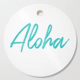 Aloha in Tropical Blue Cutting Board