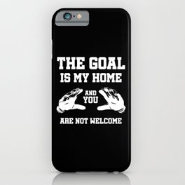 The Goal Is My Home iPhone Case