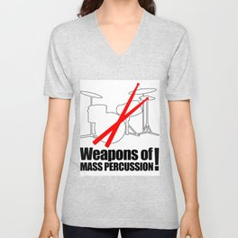 Drums Weapons Of Mass Percussion Unisex V-Neck