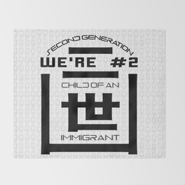 We're # 2! - Child of an Immigrant - Second Generation -  二世 Throw Blanket