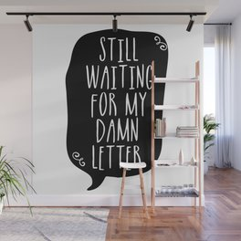 Still Waiting For My Damn Letter - Black & White Wall Mural