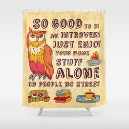 Happy introvert Shower Curtain