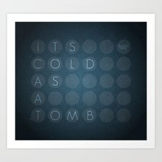Cold as a tomb Art Print