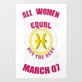 Best-Women-Born-On-March-07-Pisces---Sao-chép Art Print