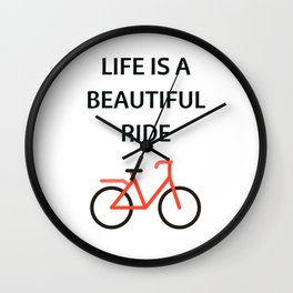 Bike Quotes - life is a beautiful ride Wall Clock