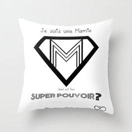 Je suis une super Mamie, quel est ton super pouvoir? Throw Pillow