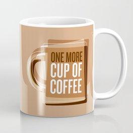 One More Cup Of Coffee Coffee Mug