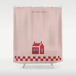 My Sweet Home Shower Curtain