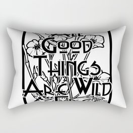 All Good Things Are Wild & Free Rectangular Pillow