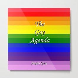 The Gay Agenda Metal Print