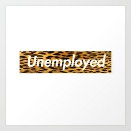 Unemployed Art Print