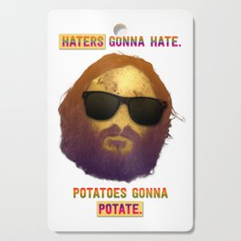 Haters Potatoes !!! Cutting Board