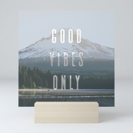 Good Vibes Only - Mt. Hood Mini Art Print