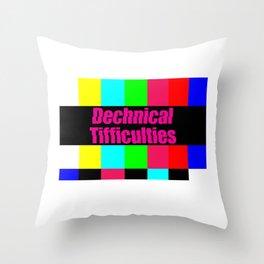 Dechnical Tifficulties Throw Pillow