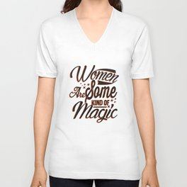 Women are Magic for Girl Power and Women Future Success Unisex V-Neck