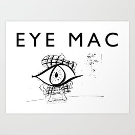 EYE MAC Art Print