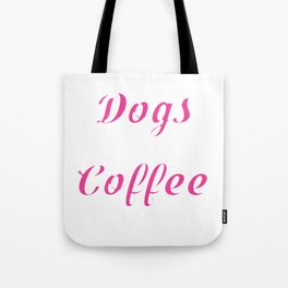 """Great Coffee T-shirt For Caffeine Lovers """"I'm A Dogs And Coffee Kind Of Girl"""" T-shirt Design Morning Tote Bag"""
