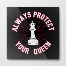Always Protect Your Queen - Cool Chess Club Gift Metal Print