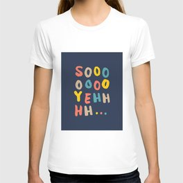 So Yeh pink blue and yellow graphic design typography poster bedroom wall home decor T-shirt