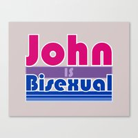 bisexual Canvas Prints featuring JOHN IS BISEXUAL by FineFeather