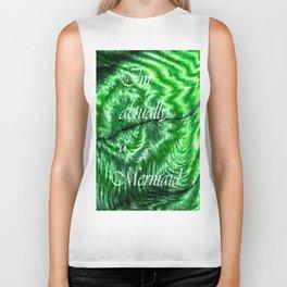 I´m Actually A Mermaid - Green Biker Tank