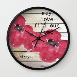 May Love Fill Our Home Wall Clock