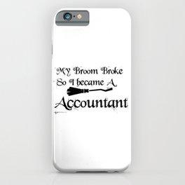 My Broom Brokelaccountant iPhone Case