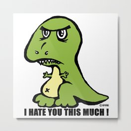 I hate you this much! Metal Print
