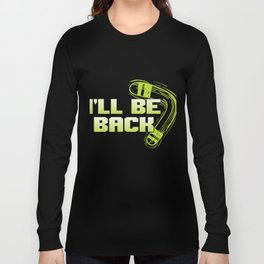 I'll Be Back Boomerang Sports Athletic Wind Game Competitive Sports Gifts Long Sleeve T-shirt