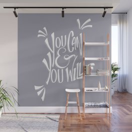 You can and you will (Lilac Gray) Wall Mural