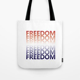 Freedom Graphic Patriotic Fourth of July T-shirt Tote Bag