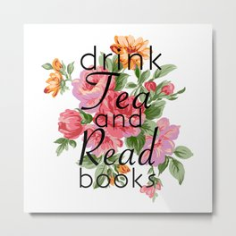 Drink Tea and Read Books Metal Print