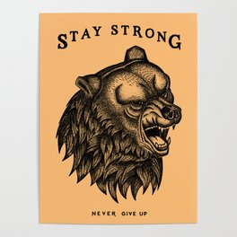 STAY STRONG NEVER GIVE UP Poster